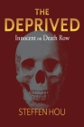 The Deprived: Innocent On Death Row Cover Image