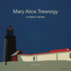Mary Alice Treworgy: A Maine Painter Cover Image