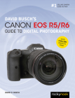 David Busch's Canon EOS R5/R6 Guide to Digital Photography Cover Image
