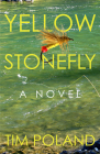 Yellow Stonefly: A Novel Cover Image