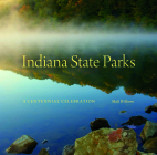 Indiana State Parks: A Centennial Celebration (Indiana Natural Science) Cover Image