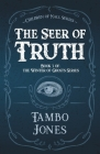 The Seer of Truth: Book 3 of the Winter of Ghosts Series Cover Image