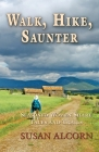 Walk, Hike, Saunter: Seasoned Women Share Tales and Trails Cover Image