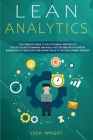 Lean Analytics: The Complete Guide to the Systematic Method for the Use of Data to Manage and Build a Better and Faster Startup Busine Cover Image