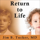 Return to Life: Extraordinary Cases of Children Who Remember Past Lives Cover Image