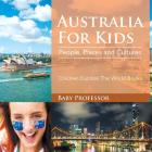 Australia For Kids: People, Places and Cultures - Children Explore The World Books Cover Image