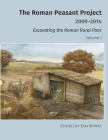 The Roman Peasant Project 2009-2014: Excavating the Roman Rural Poor Cover Image