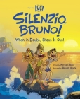 Luca: Silenzio, Bruno!: When in Doubt, Shout It Out! Cover Image
