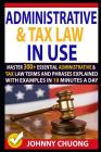 Administrative and Tax Law in Use: Master 300+ Administrative and Tax Law Terms and Phrases Explained with Examples in 10 Minutes a Day Cover Image