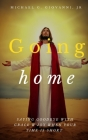 Going Home: Saying Goodbye with Grace and Joy When You Know Your Time is Short Cover Image