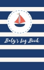Baby's Log Book: Perfect For New Parents Or Nannies Breastfeeding Journal Sleeping and Baby Health Notebook Cover Image