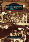 Reno's Heyday: 1931-1991 Cover Image