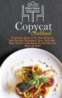Copycat Cookbook: A Survival Guide To The Most Popular And Delicious Restaurant Keto, Pizza And Pasta, Desserts And Other Recipes You Ca Cover Image