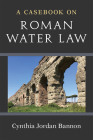 A Casebook on Roman Water Law Cover Image