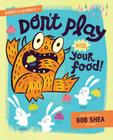 Buddy and the Bunnies in Don't Play with Your Food! Cover Image