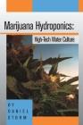 Marijuana Hydroponics: High-Tech Water Culture Cover Image