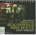 Bad Ground: Inside the Beaconsfield Mine Rescue Cover Image