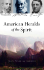 American Heralds of the Spirit: Melville - Whitman - Emerson Cover Image