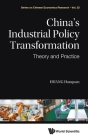 China's Industrial Policy Transformation: Theory and Practice Cover Image