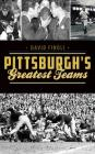 Pittsburgh's Greatest Teams Cover Image