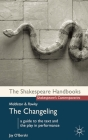 Thomas Middleton and William Rowley: The Changeling (Shakespeare Handbooks) Cover Image