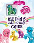 My Little Pony: Mini Pony Collector's Guide with Exclusive Figure Cover Image