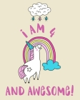 I Am 4 And Awesome: Sketchbook and Notebook for Kids, Writing and Drawing Sketch Book, Personalized Birthday Gift for 4 Year Old Girls, Ma Cover Image