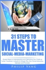 31 Steps to Master Social-Media-Marketing: Simple Steps to Understanding and Optimizing Your Profile at Twitter, Facebook, LinkedIn & Google Plus. Be Cover Image