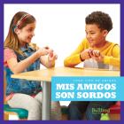 MIS Amigos Son Sordos (My Friend Is Deaf) Cover Image