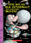 There Was An Old Astronaut Who Swallowed the Moon! (There Was an Old Lady [Colandro]) Cover Image