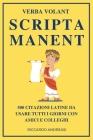 Verba Volant, Scripta Manent: 500 Citazioni Latine da Usare Tutti i Giorni con Amici e Colleghi Cover Image