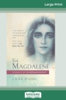 The Magdalene: Volume 2 of The O Manuscript (16pt Large Print Edition) Cover Image