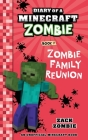 Diary of a Minecraft Zombie Book 7: Zombie Family Reunion Cover Image