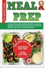 Meal Prep: A Complete Cookbook With Many Plant Based Recipes - Diet For Weight Loss And To Increase Energy - Easy And Quick Meal Cover Image