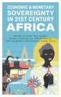Economic and Monetary Sovereignty in 21st Century Africa Cover Image