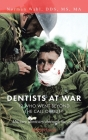 Dentists at War: 12 Who Went Beyond the Call of Duty Cover Image