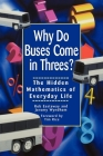 Why Do Buses Come in Threes: The Hidden Mathematics of Everyday Life Cover Image