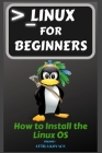 Linux for Beginners: How to Install the Linux OS Cover Image