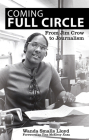 Coming Full Circle: From Jim Crow to Journalism Cover Image