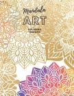 Mandala Art Color Therapie: Design Pattern Coloring Book For Relaxation, Meditation, Mindfulness, Happiness, Balance, Stress Relief And Creative F Cover Image