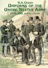 Uniforms of the United States Army, 1774-1889, in Full Color Cover Image