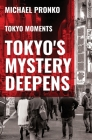 Tokyo's Mystery Deepens: Essays on Tokyo Cover Image