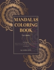 Mandalas Coloring Book for Adults: Featuring +60 of the World's Most Beautiful Mandalas for Relaxation and Meditation - Large 8.5