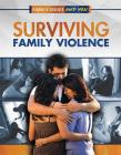 Surviving Family Violence (Family Issues and You) Cover Image
