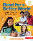 Read for a Better World: Student Action and Reflection Guide (Grades 4-5) Cover Image