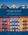 Through the Roof: What Communities Can Do about the High Cost of Rental Housing in America Cover Image
