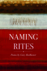 Naming Rites: Poems Cover Image