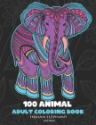 100 Animals Adult Coloring Book: Mandala Coloring Books for Adults Animals An Adult Coloring Book With 100 Detailed Animal for Relaxation and Stress R Cover Image