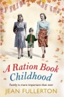 A Ration Book Childhood (East End Ration Book #3) Cover Image