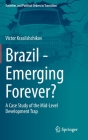 Brazil - Emerging Forever?: A Case Study of the Mid-Level Development Trap (Societies and Political Orders in Transition) Cover Image